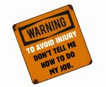 Funny TO AVOID INJURY DON'T TELL ME HOW TO DO MY JOB Slogan External Vinyl Car Or Tool Box Sticker 100x100mm
